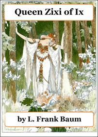Queen Zixi of Ix小说全本阅读